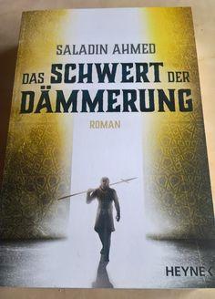 Das Schwert der Dämmerung - Saladin Ahmed (HEYNE)