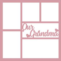 Our Grandma - Scrapbook Overlay