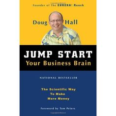 Jump Start Your Business Brain: The Scientific Way To Make More Money by Doug Hall. The Founder of the Eureka Ranch