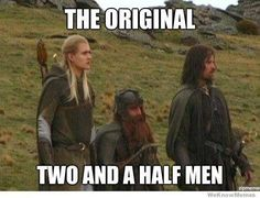 The Original Two and A half Men, Gimli, Legolas and Aragorn. The Lord of the Rings.
