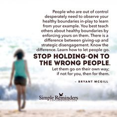 Stop holding on to the wrong people.