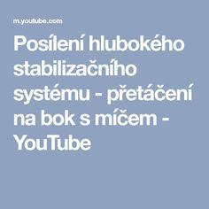 Posílení hlubokého stabilizačního systému - přetáčení na bok s míčem - YouTube