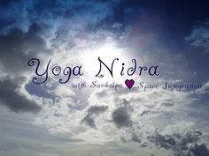 ▶ ~YOGA NIDRA~ a 40 minute practice with Sankalpa Heart Space Integration - YouTube