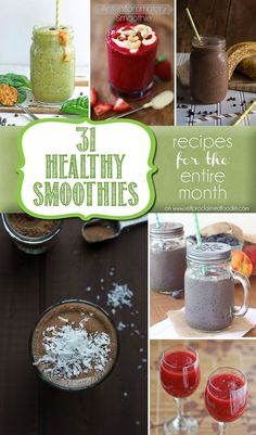 I've rounded up 31 Healthy Smoothies to keep you energized and feeling good all month long. From tropical to peanut butter, they're all tasty & easy to make. {Self Proclaimed Foodie}