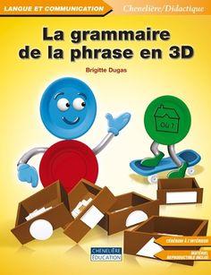 "Brigitte DUGAS, ""La grammaire de la phrase en 3D""."