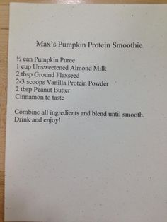 pumpkin protein smoothie-have to figure out how many calories but this would be perfect for Patrick