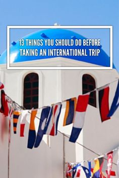 {Free Checklist} 13 Things To Do Before Taking an International Trip