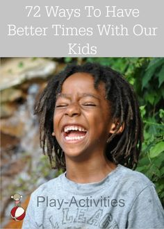 Fun ways to have better times with our kids