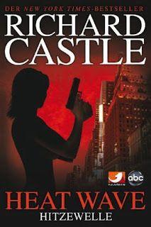 Lesendes Katzenpersonal: [Rezension] Richard Castle - Heat Wave: Hitzewelle...