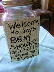 Money Jar -- don't say the 'B' word (that would be baby, lol). A practical idea and a good turn for that silly game.