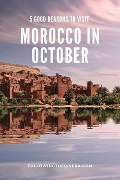 5 excellent reasons to visit Morocco in October