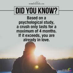 Based On A Pshychogical Study, A Crush Only Lasts For A Maximum Of 4 Months - https://themindsjournal.com/based-pshychoogical-study-crush-lasts-maximum-4-months/