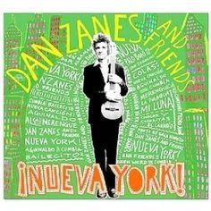 Dan Zanes and Friends' ¡Nueva York! is the first all-Spanish album the family musician has created and also his personal favorite.  With eleven of his CDs released to date, that's a huge statement for Latino music.