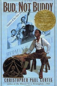 Bud, Not Buddy by Christopher Paul Curtis II. Newberry Award III. Intermediate IV. Historical Fiction V. It's 1936 and orphaned 10-year-old Bud decides to hit the road to find his father.  VII. Social Studies, Black History
