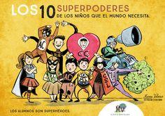 Los alumnos son superhéroes - Los 10 superpoderes  de los niños que el mundo necesita. http://www.elblogdemanuvelasco.com/2016/01/los-alumnos-son-superheroes-los-10.html