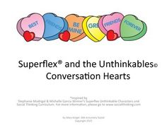 Valentine's Day Social Thinking activity by Mary Keiger. Match the Conversation Hearts to the Unthinkable characters.