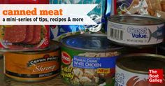 Canned meat will extend your provisioning ability . . . and the resulting meals can be outstanding. A mini-series of tips, recipes and other info for those wishing to further further with a small -- or no -- refrigerator.