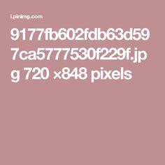 9177fb602fdb63d597ca5777530f229f.jpg 720 ×848 pixels
