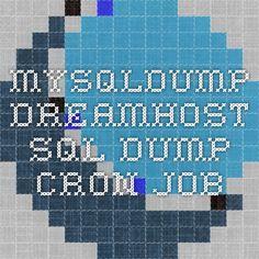 Mysqldump - DreamHost SQL Dump Cron Job