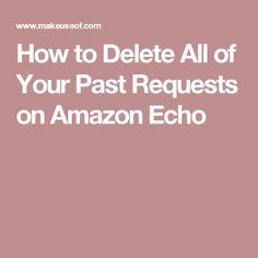 How to Delete All of Your Past Requests on Amazon Echo Amazon Echo Tips, Amazon Alexa Echo Dot, Amazon Hacks, Alexa Dot, Amazon Dot, Echo Speaker, Netflix, Alexa Skills, Technology Hacks