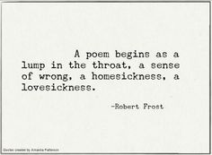 Robert Frost quote about poems Poetry Quotes, Words Quotes, Me Quotes, Sayings, Poetry Text, Great Quotes, Quotes To Live By, Inspirational Quotes, The Words