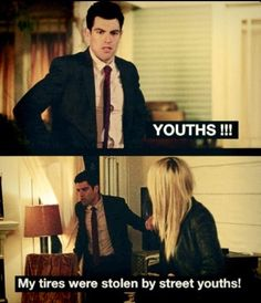 Schmidt on New Girl. The way he says youths is humorous.