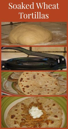 Here's my recipe for soaked wheat tortillas. {Traditional foods, Real Food, Healthy Recipes, Soaked Tortillas, Frugal Living}