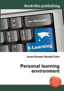Personal learning environment / Jesse Russell, Ronald Cohn