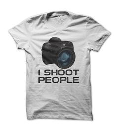 I Shoot People - Funny Photographer - Digital DSLR  Camera T Shirt - other colors are available - fashion, clothes, photography, humor, men and women