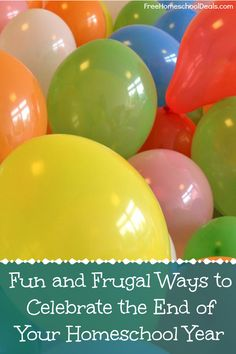 Fun and Frugal Ways to Celebrate the End of Your Homeschool Year