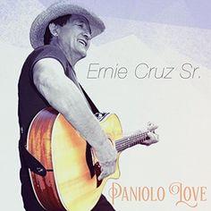 :: アーニー・クルーズ・シニア(Ernie Cruz Sr.)、ニュー・アルバム「Paniolo Love」が配信スタート! | Wat's!New!! ハワイ by RealHawaii.jp ::