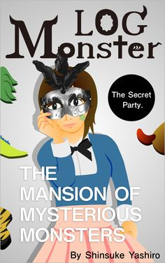 """The Mansion of Mysterious Monsters""  The Secret Party."