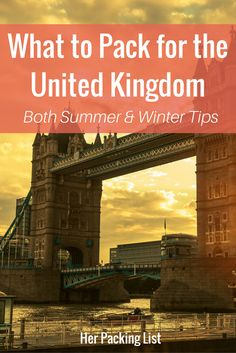 What to pack for a trip to the UK with notes for both summer and winter :)