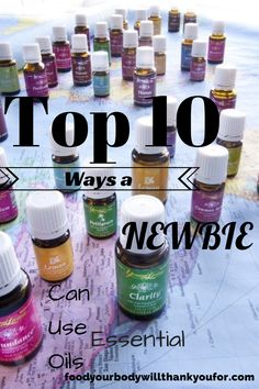 Top 10 Ways Newbies Can Use Essential Oils | Food Your Body Will Thank You For
