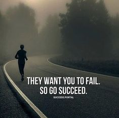 They want you to fail..