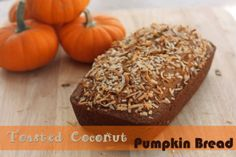 Toasted Coconut Pumpkin Bread.  Make with coconut oil and half the sugar and fat as other pumpkin bread recipes!