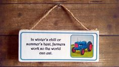 Wooden Sign, Handmade with Farmers Saying, Blue Fordson Tractor