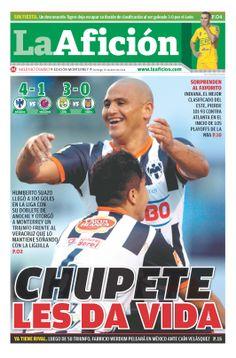 Portada La Afición Ed. Monterrey 20/04/14 | CHUPETE LES DA VIDA