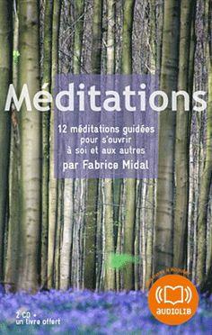 Méditations. 12 méditations guidées pour s'ouvrir à soi et aux autres  avec 2 CD audio
