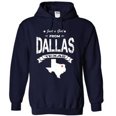 Just A Girl From ⑤ DallasJust A Girl From Dallas You can choose other Hoodies Color and T-Shirt for same design. Girl From Dallas