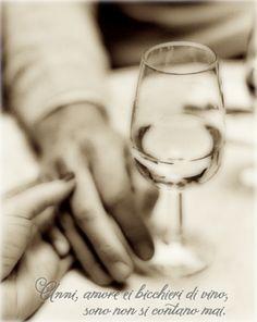 Anni, amore ei bicchieri di vino, sono non si contano mai | Years, Love and glasses of Wine are things never to be counted.