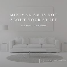 Quotes on pinterest mottos fun sayings and other life for Benefits of minimalism