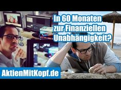 Meine Finanzielle Unabhängigkeit in 60 Monaten - Die Reportage - YouTube
