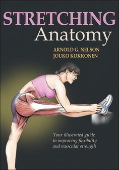 Stretching Anatomy  I have had this book on my bookshelf for many years now.