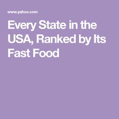 Every State in the USA, Ranked by Its Fast Food