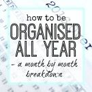 How to be organised all year – a month by month breakdown