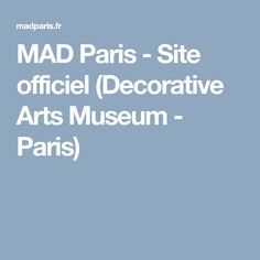 MAD Paris - Site officiel (Decorative Arts Museum - Paris)