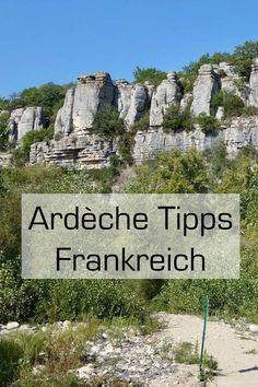 Frankreich: Die Ardeche. Wanderungen, Camping, Tipps für Sehenswürdigkeiten.