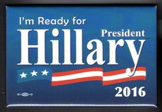 """I""""m Ready for Hillary - Brand new 2016 Hillary Clinton Campaign Button"""