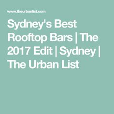 Sydney's Best Rooftop Bars | The 2017 Edit | Sydney | The Urban List